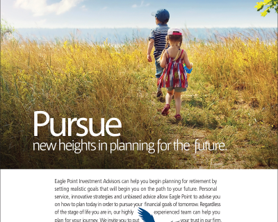"First print ad in new ""Pursue"" campaign for Eagle Point Investment Advisors"